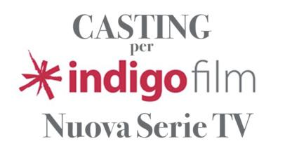 CASTING PER ATTRICI (13-16) – Nuova Serie Tv (Produzione INDIGO Film) – SOLO per Alunni SMO